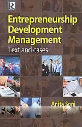 Entrepreneurship Development Management: Text and Cases