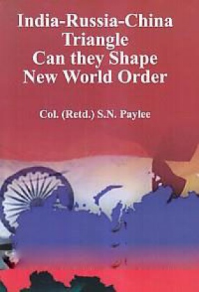 India-Russia-China Triangle: Can They Shape New World Order