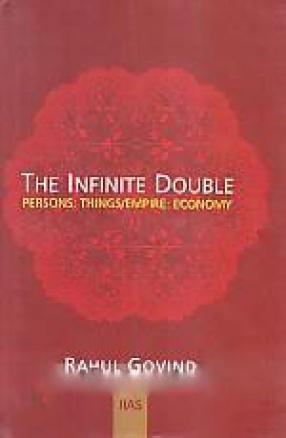 The Infinite Double: Persons: Things/Empire: Economy