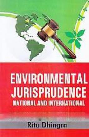 Environmental Jurisprudence: National and International