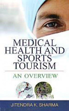 Medical, Health and Sports Tourism: An Overview