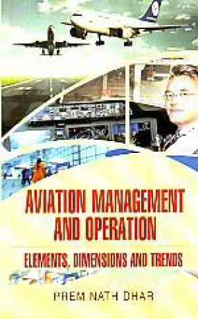 Aviation Management and Operation: Elements, Dimensions and Trends