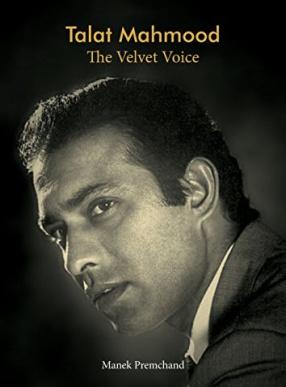Talat Mahmood: The Velvet Voice