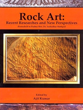 Rock Art: Recent Researches and New Perspectives (In 2 Volumes)