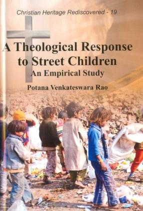 A Theological Response to Street Children: An Empirical Study