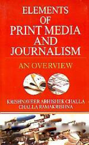 Elements of Print Media and Journalism: An Overview