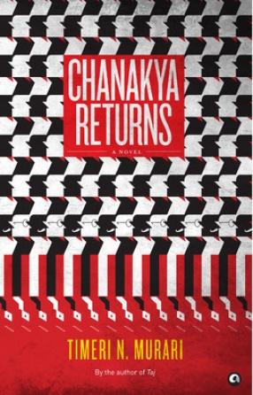 Chanakya Returns: A Novel