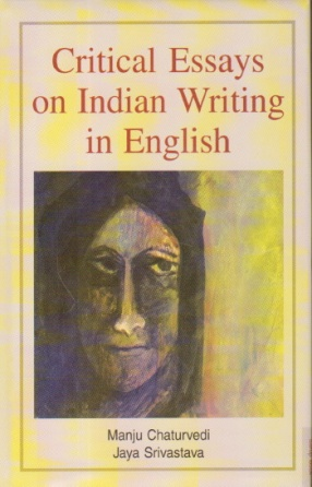 Critical Essays on Indian Writing in English