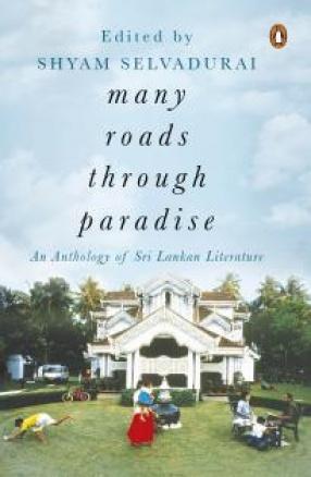 Many Roads to Paradise: An Anthology of Sri Lankan Literature