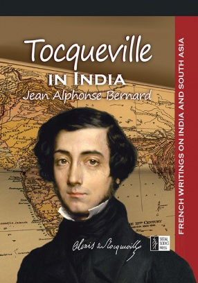 Tocqueville in India: French Writings on India and South Asia