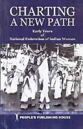 Charting A New Path: Early Years of National Federation of Indian Women