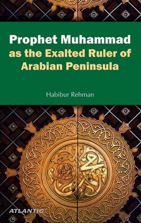 Prophet Muhammad as the Exalted Ruler of Arabian Peninsula