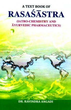 A Text Book of Rasasastra: Iatro-Chemistry and Ayurvedic Pharmaceutics