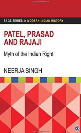 Patel, Prasad and Rajaji: Myth of the Indian Right