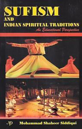Sufism and Indian Spiritual Traditions: An Educational Perspective
