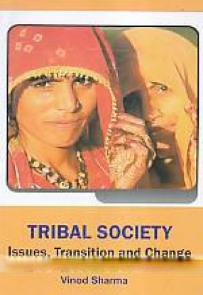 Tribal Society: Issues, Transition and Change