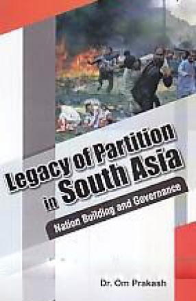Legacy of Partition in South Asia: Nation Building and Governance