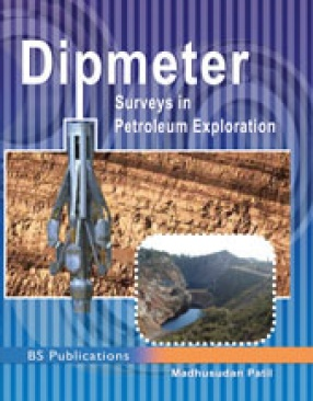 Dipmeter: Surveys in Petroleum Exploration
