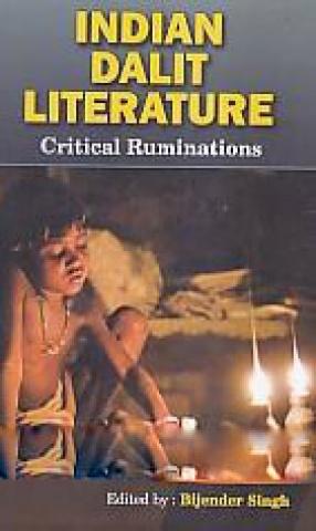 Indian Dalit Literature: Critical Ruminations