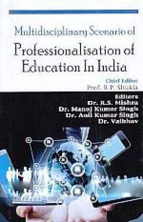 Multidisciplinary Scenario of Professionalisation of Education in India