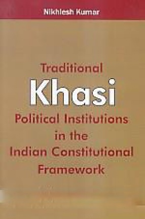 Traditional Khasi Political Institutions in the Indian Constitutional Framework