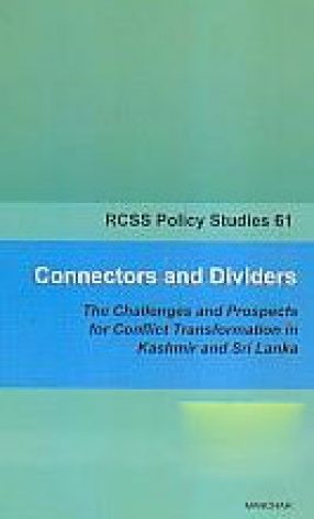 Connectors and Dividers: The Challenges and Prospects for Conflict Transformation in Kashmir and Sri Lanka