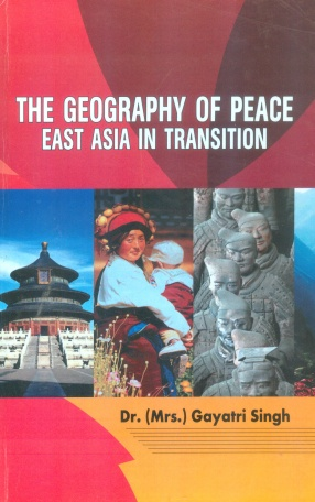 The Geography of Peace: East Asia in Transition