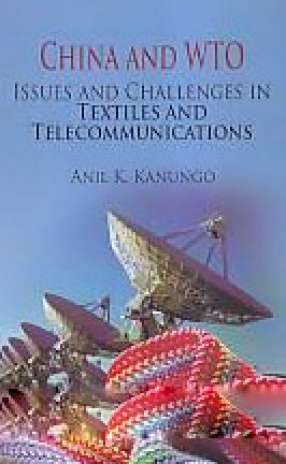 China and WTO: Issues and Challenges in Textiles and Telecommunications