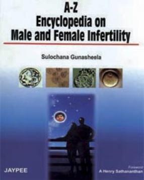 A-Z Encyclopedia on Male and Female Infertility