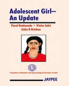 Adolescent Girl: An Update
