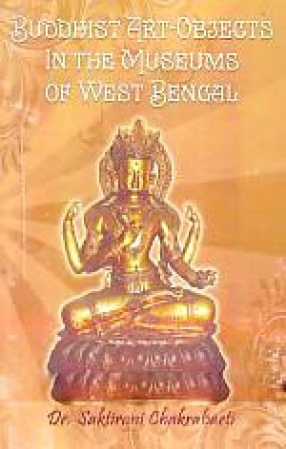 Buddhist Art-Objects in the Museums of West Bengal