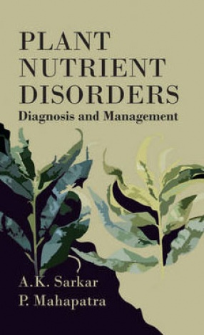 Plant Nutrient Disorders: Diagnosis and Management