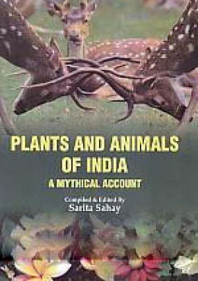 Plants and Animals of India: A Mythical Account