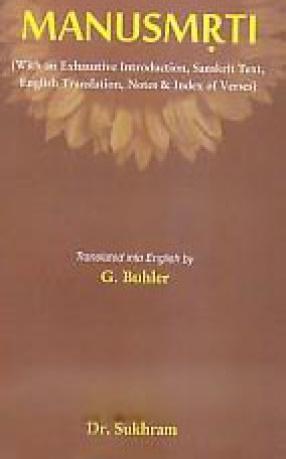 Manu-Smrtih: With An Exhaustive Introduction, Sanskrit Text, English Translation, Notes & Index of Verses