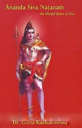 Ananda Siva Natanam: The Blissful Dance of Siva