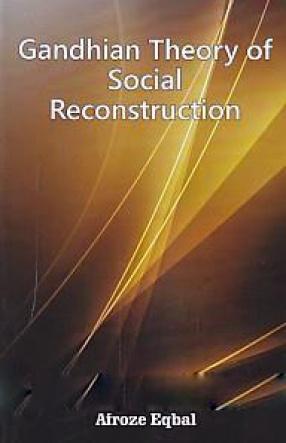 Gandhian Theory of Social Reconstruction