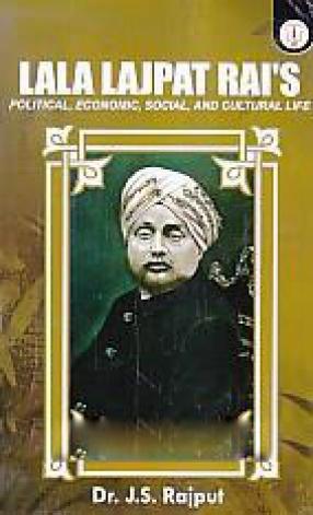 Lala Lajpat Rai's Political, Economic, Social, and Cultural Life