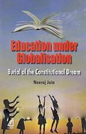 Education Under Globalisation: Burial of the Constitutional Dream