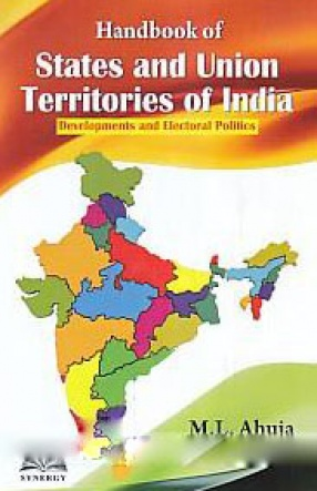 Handbook of States and Union Territories of India: Developments and Electoral Politics