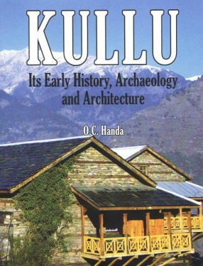 Kullu: Its Early History, Archaeology and Architecture