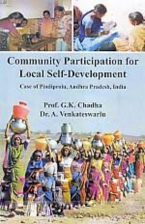 Community Participation for Local Self-Dvelopment: Case of Pindiprolu, Andhra Pradesh, India