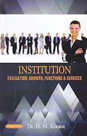 Institution: Evaluation, Growth, Functions & Services