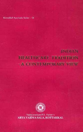 Indian Healthcare Tradition: A Contemporary View
