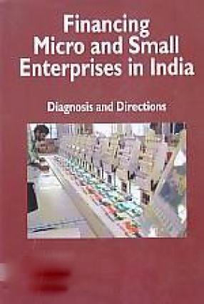 Financing Micro and Small Enterprises in India: Diagnosis and Directions