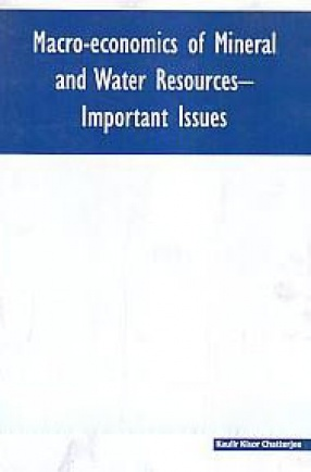 Macro-Economics of Mineral and Water Resources: Important Issues