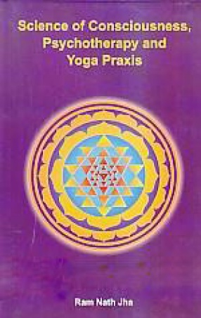 Science of Consciousness, Psychotherapy and Yoga Praxis