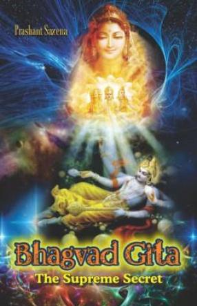 Bhagvad Gita: The Supreme Secret