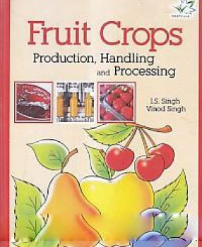 Fruit Crops: Production, Handling and Processing