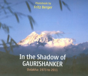 In The Shadow of Gaurishanker: Dolakha 1973 to 2011