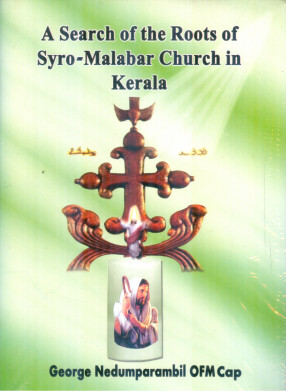 A Search of the Roots of Syro-Malabar Church in Kerala